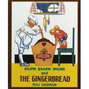 Snipp, Snapp, Snurr and the Gingerbread by Maj Lindman