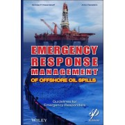 Emergency Response Management of Offshore Oil Spills by Nicholas P. Cheremisinoff