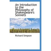 An Introduction to the Philosophy of Shakespeare's Sonnets by Professor Richard Simpson
