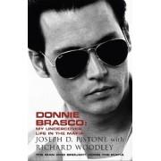 Donnie Brasco by Joseph D. Pistone