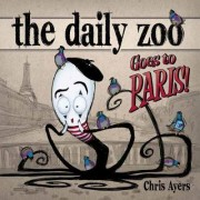 Daily Zoo Goes to Paris! by Chris Ayers