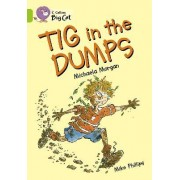 Collins Big Cat: Tig in the Dumps: Band 11/Lime by Michaela Morgan