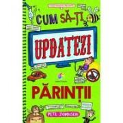 Cum să-ți updatezi părinții (Cum sa-ti instruiesti parintii, vol.5)