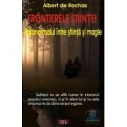 Frontierele stiintei - Albert de Rochas