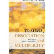 Trauma, Dissociation and Multiplicity by Valerie Sinason