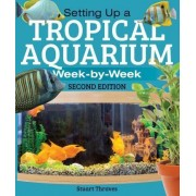 Setting Up a Tropical Aquarium by Stuart Thraves