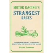 Motor Racing's Strangest Races by Geoff Tibballs