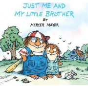 Just ME and My Little Brother by Mercer Mayer