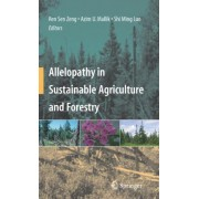 Allelopathy in Sustainable Agriculture and Forestry by Rensen Zeng