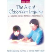 The Art of Classroom Inquiry by Power