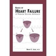 Basics of Heart Failure by Brian E. Jaski