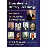Innovators in Battery Technology: Profiles of 93 Influential Electrochemists