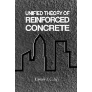 Unified Theory of Reinforced Concrete by Thomas T. C. Hsu