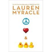 Peace, Love & Baby Ducks by Lauren Myracle