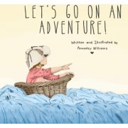 Let's Go on an Adventure! by Annesley Williams