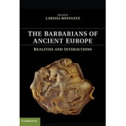 The Barbarians of Ancient Europe by Larissa Bonfante
