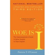 Woe Is I by Patricia T O'Conner