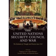 The United Nations Security Council and War by Vaughan Lowe