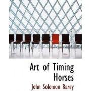 Art of Timing Horses by John Solomon Rarey