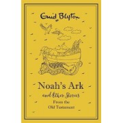 Noah's Ark and Other Bible Stories by Enid Blyton