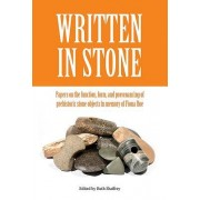 Written in Stone: Papers on the Function, Form, and Provenancing of Prehistoric Stone Objects in Memory of Fiona Roe