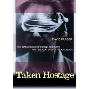 Taken Hostage by David Farber