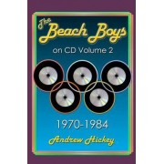 The Beach Boys On CD Volume 2: 1970 - 1984 by Andrew Hickey