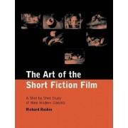 The Art of the Short Fiction Film by Richard Raskin