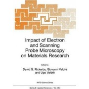Impact of Electron and Scanning Probe Microscopy on Materials Research by David G. Rickerby