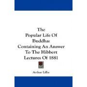 The Popular Life of Buddha by Arthur Lillie