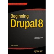 Beginning Drupal 8 2015 by Todd Tomlinson