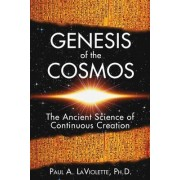 Genesis of the Cosmos by Paul A. LaViolette
