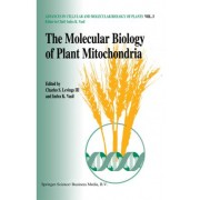 The Molecular Biology of Plant Mitochondria by Charles S. Levings