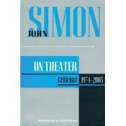 John Simon on the Theatre by John Simon