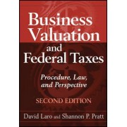 Business Valuation and Federal Taxes, Second Edition by David Laro