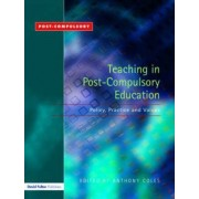 Teaching in Post-compulsory Education by Anthony Coles