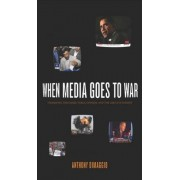 When Media Goes to War by Anthony R. Dimaggio