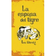 La esposa del tigre / The Tiger's Wife by Tea Obreht