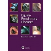 Equine Respiratory Diseases by Bonnie Rush
