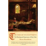 The Uses of Enchantment: The Meaning and Importance of Fairy Tales- discount 20%