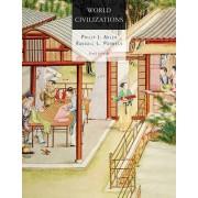World Civilizations by Philip J Adler
