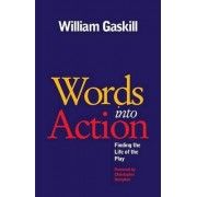 Words into Actions by William Gaskill