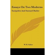 Essays on Two Moderns by W H Salter