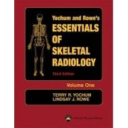 Essentials of Skeletal Radiology (2 Volume Set) by Terry R. Yochum