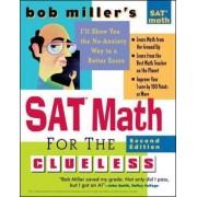 Bob Miller's SAT Math for the Clueless by Bob Miller