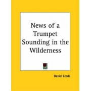 News of a Trumpet Sounding in the Wilderness (1697) by Daniel Leeds