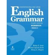 Understanding and Using English Grammar Workbook A (with Answer Key) by Betty Schrampfer Azar