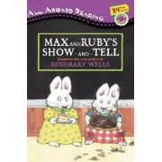 Max and Ruby's Show and Tell by Rosemary Wells