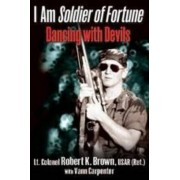 I Am Soldier of Fortune by Robert Brown