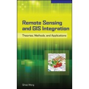 Remote Sensing and GIS Integration: Theories, Methods, and Applications by Qihao Weng